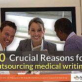 10 Crucial Reasons for Outsourcing Medical Writing